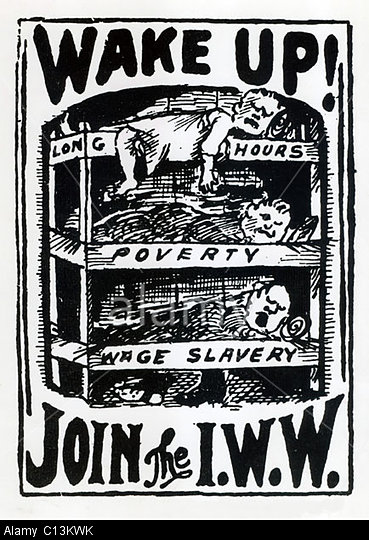 C13KWK WAKE UP AND JOIN THE I.W.W. Recruitment poster shows workers sleeping in bunks labeled LONG HOURS, POVERTY, and WAGE SLAVERY. Ca